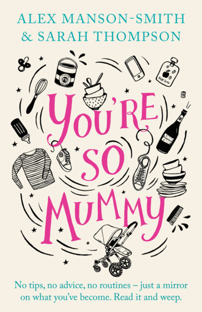 You're So Mummy book by Alex Manson-Smith and Sarah Thompson